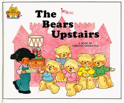 The Bears Upstairs (Magic Castle Readers): Jane Belk Moncure