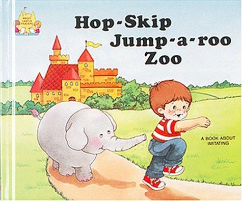 Hop Skip-Jump-A-Roo Zoo (Magic Castle Readers Creative: Moncure, Jane Belk