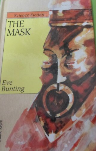 The Mask (Science fiction) (0895657694) by Eve Bunting