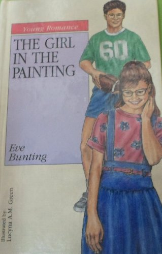 The Girl in the Painting (Young romance) (9780895657701) by Eve Bunting