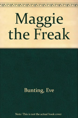 Maggie the Freak (Young romance) (0895657759) by Bunting, Eve