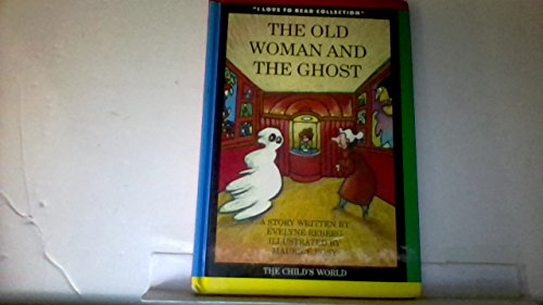 9780895658142: The Old Woman and the Ghost: A Story (I LOVE TO READ COLLECTION)