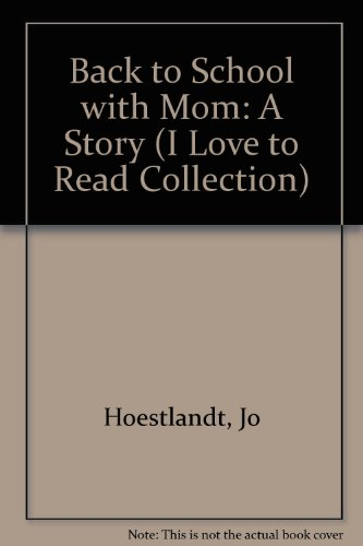 9780895658159: Back to School With Mom: A Story (I LOVE TO READ COLLECTION)