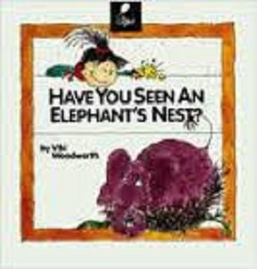 Have You Seen an Elephant's Nest? Learn About Animal Habitats :: Woodworth, Viki