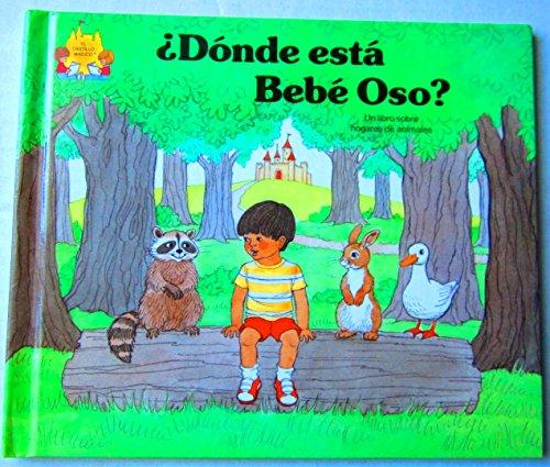 9780895659163: Donde Esta Bebe Oso (El Castillo Magico)
