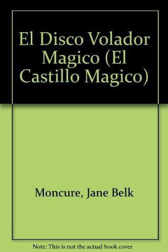 9780895659200: El Disco Volador Magico (El Castillo Magico)