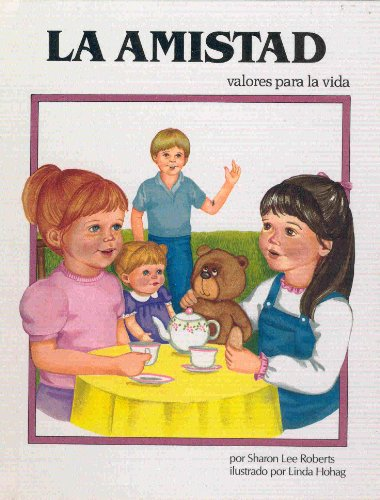 LA Amistad (Valores Para La Vida) (Spanish Edition) by Roberts, Sharon Lee: Sharon Lee Roberts