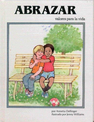 9780895659392: Abrazar (Valores Para La Vida) (Spanish Edition)