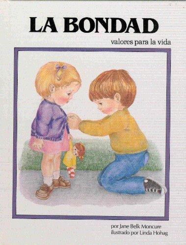 LA Bondad (Valores Para La Vida) (Spanish Edition) by Moncure, Jane Belk: Jane Belk Moncure