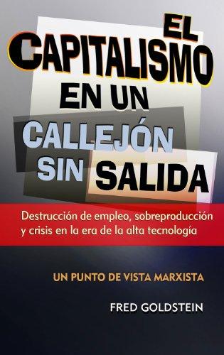 9780895671912: El Capitalismo en un Callejon sin Salida: Destruccion de empleo, sobreproduccion y crisis en la era de la alta tecnologia (Spanish Edition)