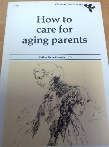 9780895701954: How to care for aging parents