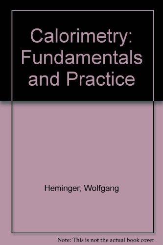 9780895730565: Calorimetry: Fundamentals and Practice