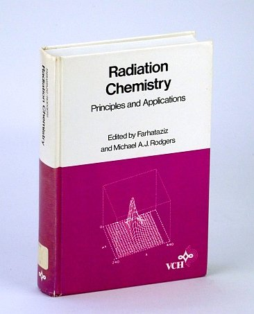 9780895731272: Radiation Chemistry: Principles and Applications