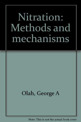 9780895731449: Nitration: Methods and mechanisms (Organic nitro chemistry series)