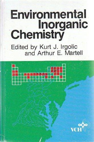 Environmental inorganic chemistry: Irgolic, Kurt J.;Martell,