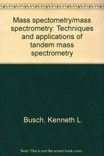 9780895732750: Mass Spectrometry - Mass Spectrometry: Techniques & Applications of Tandem Mass Spectrometry