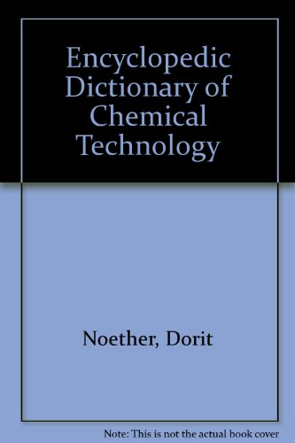 Encyclopedic Dictionary of Chemical Technology: Noether, D.; Noeter, Herman