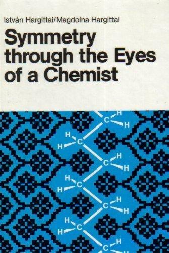 Symmetry Through the Eyes of a Chemist: Istvan Hargittai