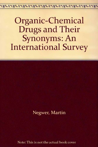 9780895735508: Organic-Chemical Drugs and Their Synonyms: An International Survey
