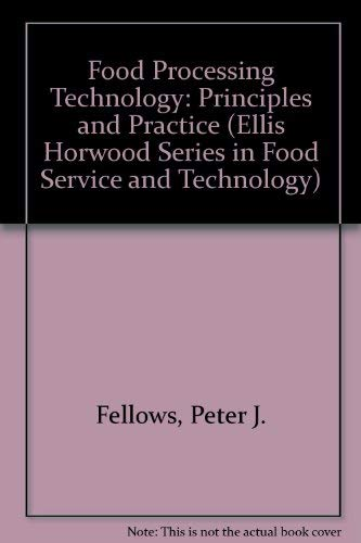 9780895736093: Food Processing Technology: Principles and Practice (Ellis Horwood Series in Food Service and Technology)