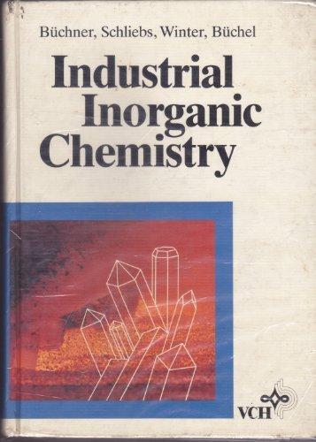 Industrial inorganic chemistry: Buchner, W.; R.