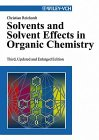 9780895736840: Solvents and Solvent Effects in Organic Chemistry [Hardcover] by