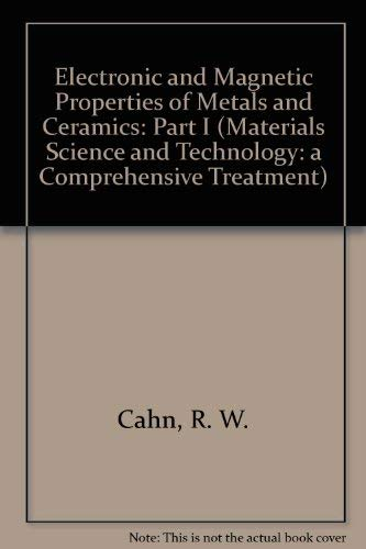 9780895736918: Electronic and Magnetic Properties of Metals and Ceramics: Part I (Materials Science and Technology: a Comprehensive Treatment)