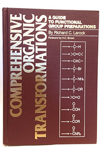 9780895737106: Comprehensive Organic Transformations: A Guide to Functional Group Preparations