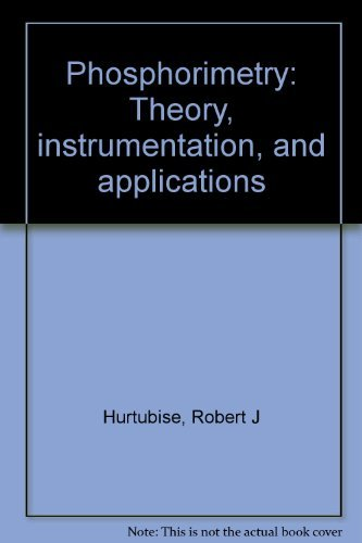 9780895737496: Phosphorimetry: Theory, instrumentation, and applications