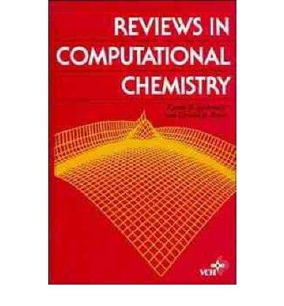 Reviews in Computational Chemistry: Lipkowitz, Kenny B., Boyd, Donald B.