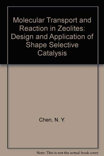9780895737656: Molecular Transport and Reaction in Zeolites: Design and Application of Shape Selective Catalysis