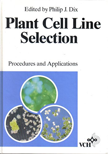 9780895739209: Plant Cell Line Selection: Procedures and Applications