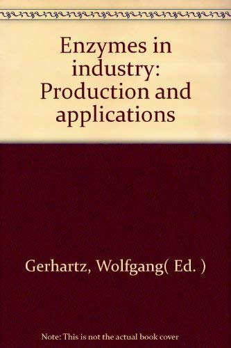9780895739377: Enzymes in Industry. Production and Applications.