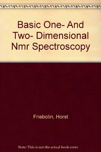 9780895739728: Basic One- And Two- Dimensional Nmr Spectroscopy