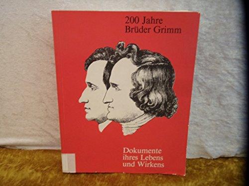 9780895742193: 200 Jahre Brueder Grimm- Die Brueder Grimm Dokumente ihres Lebens und Wirkens