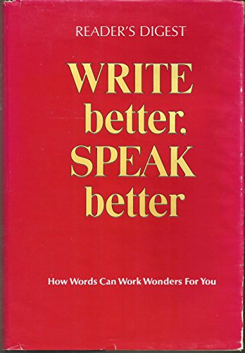Reader's Digest Write Better, Speak Better: Reader's Digest Association