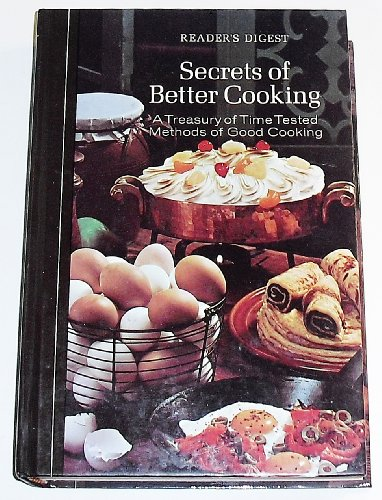 Reader's Digest Secrets of Better Cooking (0895770113) by Staff of Publisher