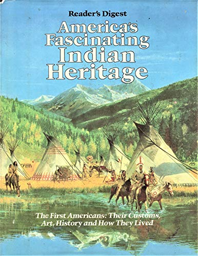 9780895770196: America's Fascinating Indian Heritage: The First Americans: Their Customs, Art, History and How They Lived