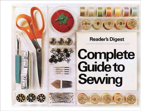 Reader's Digest Complete Guide to Sewing: Editors of Reader's