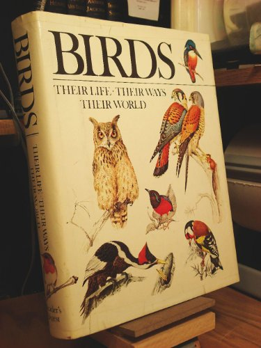 9780895770653: Birds: Their Life, Their Ways, Their World