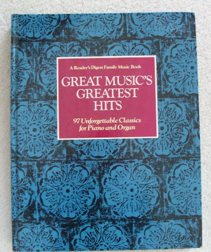 9780895770660: Great Music's Greatest Hits: 97 Unforgettable Classics for Piano and Organ (A Reader's Digest Family Music Book)