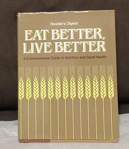 Reader's Digest Eat Better, Live Better: A: Gardner, Joseph L.