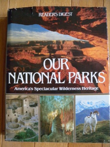 Our national parks: America's spectacular wilderness heritage: Susan J. Wernert (Editor)