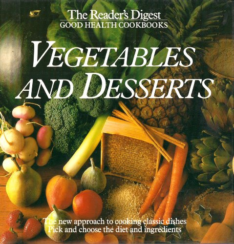 VEGETABLES AND DESSERTS the Reader's Digest Good Health Cookbooks