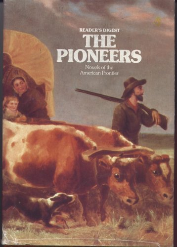 The Pioneers: Novels of the American Frontier: Rose Wilder Lane
