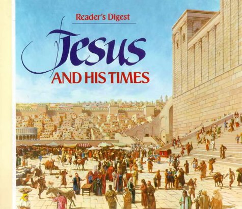 Jesus and His Times (Reader's Digest Books): Editors of Reader's Digest