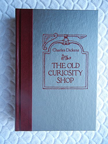 The Old Curiosity Shop (The World's Best: Dickens, Charles, Browne,
