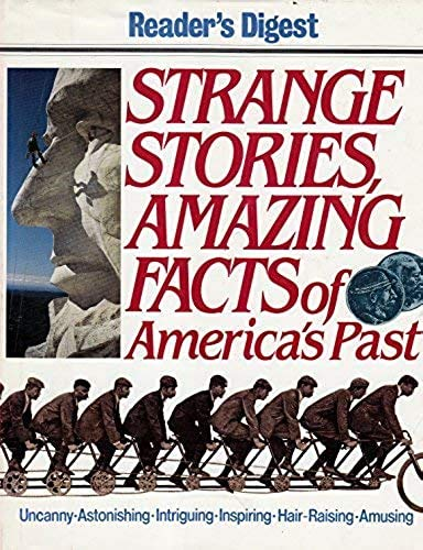 9780895773074: Strange Stories, Amazing Facts of America's Past by Reader's Digest