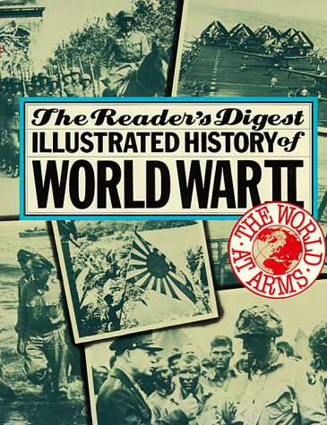 9780895773333: The World at Arms: Readers Digest Illustrated History of World War II