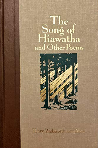The Song of Hiawatha and Other Poems: Henry Wadsworth Longfellow;